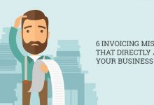 6 Invoicing Mistakes That Directly Affect Your Business
